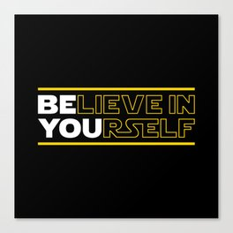 Believe In Yourself (Be You) Typography Canvas Print