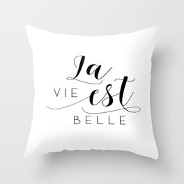 FRENCH QUOTE, La Vie Est Belle, Life Is Beautiful,Life Quote,French Saying,French Print,Home Decor Throw Pillow