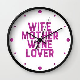 Wife Mother Wine Lover Wall Clock