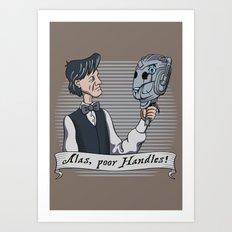 Alas Poor Handles! Art Print