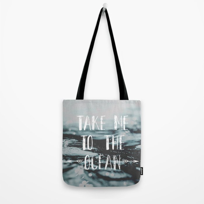 Take me to the ocean Tote Bag