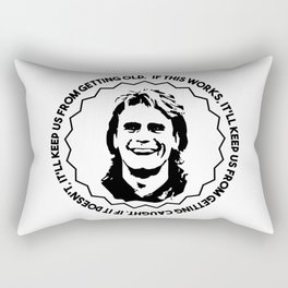 """MacGyver quote: """"If this works, it'll keep us from getting caught...."""" Rectangular Pillow"""