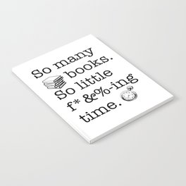 So many books, so little f*&%-ing time Notebook