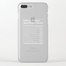 Hillary Clinton Nutrition Facts Political T-Shirt Clear iPhone Case