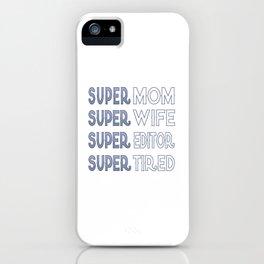 Super Editor Mom iPhone Case