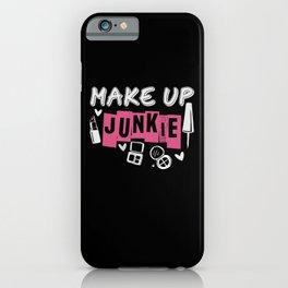 Make up Junkie - Design for Make up artist iPhone Case