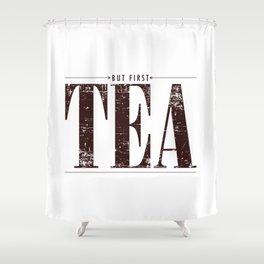 But First, Tea Shower Curtain