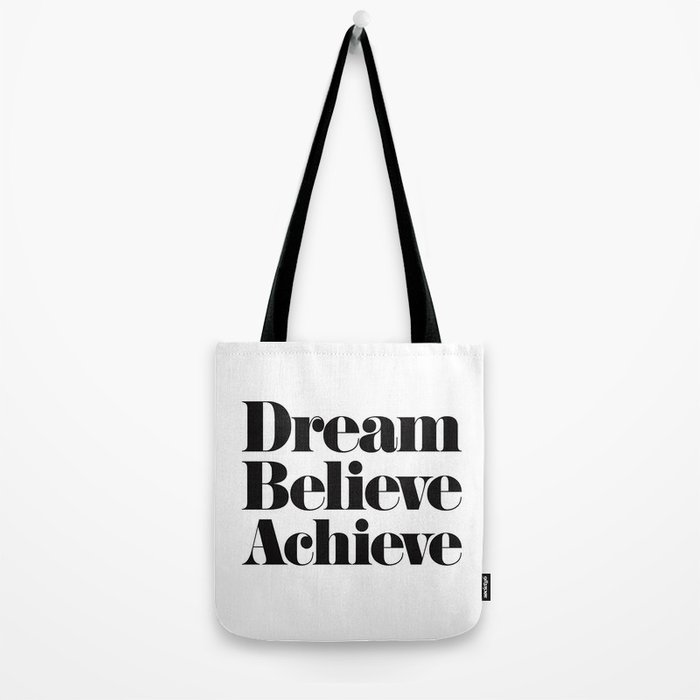 Dream Believe Achieve Tote Bag