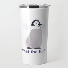 Cute Penguin Says: What the Fluff Travel Mug