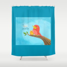 Be Kind to One Another! Shower Curtain