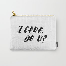 I CARE. DO YOU? Carry-All Pouch