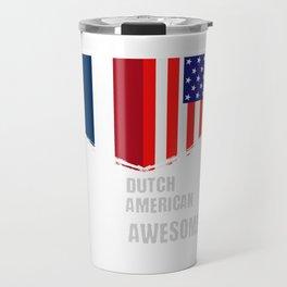 50% Dutch 50% American 100% Awesome Travel Mug