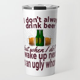 Funny Beer Party Lover Snob Quote on Beergarden Beerpong Whore Design Travel Mug