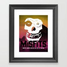Misfits always say die... Framed Art Print