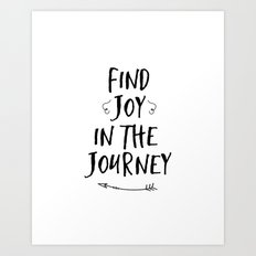 Find joy in the journey quote  Art Print