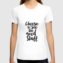 Choose to See the Good Stuff black-white typographic poster design modern home decor canvas wall art T-shirt