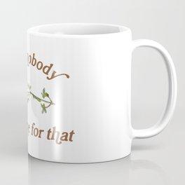 Ain't Nobody Got Thyme For That Coffee Mug