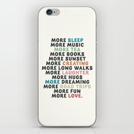 Good vibes quote, more sleep, dreaming, road trips, love, fun, happy life, lettering, laughter iPhone Skin