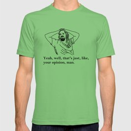 Your Opinion | The Big Lebowski T-shirt