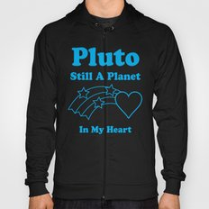 Pluto: Still A Planet In My Heart Hoody