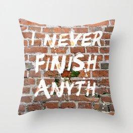 I never finish any… Throw Pillow