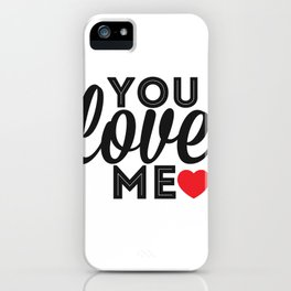 you love me ♡ iPhone Case