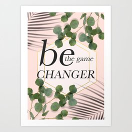 Be the game changer quote typography poster Art Print