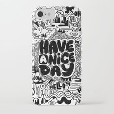 HAVE A NICE DAY iPhone 7 Slim Case