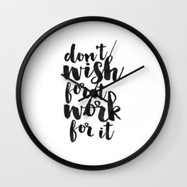 don't wish for it work for it, office wall art, office sign,home office desk,quote prints,motivation Wall Clock