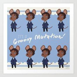 It's a Groovy Mutation! Art Print