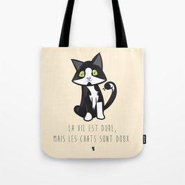 La vie est dure, mais les chats sont doux — Félix Tote Bag