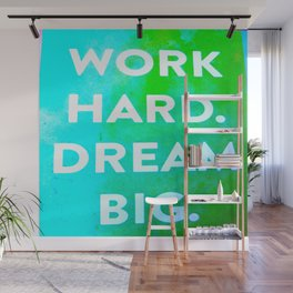 Work Hard. Dream Big. Watercolor and Ink ( Decor, Typography, S6, Tropical) Wall Mural