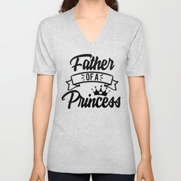 Fathers Day Gifts Father of a Princess Unisex V-Neck