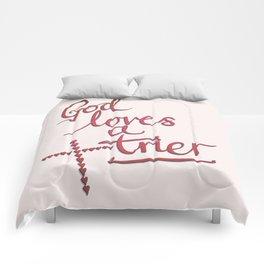 God Loves A Trier Comforters