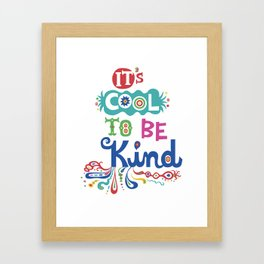 It's Cool To Be Kind Framed Art Print