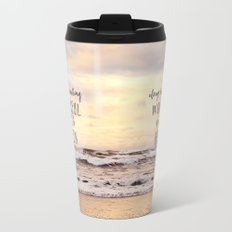 always believe something wonderful is about to happen Travel Mug