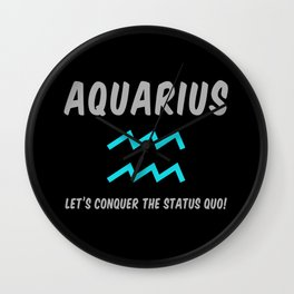 Aquarius: Let's Conquer The Status Quo! Wall Clock