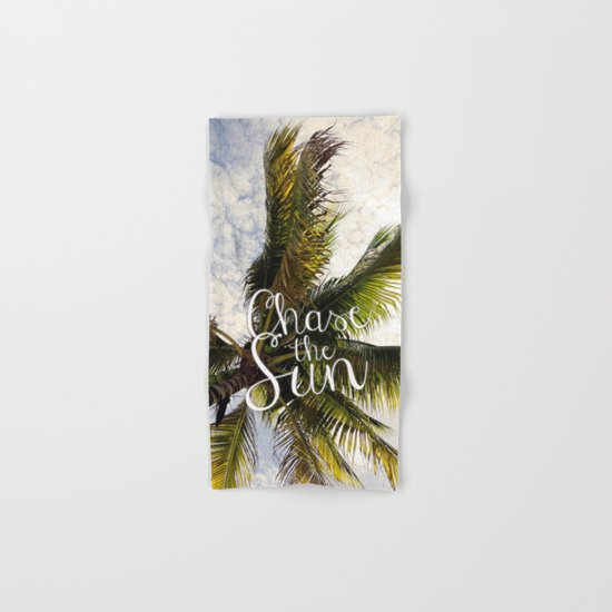 CHASE THE SUN QUOTE Hand & Bath Towel
