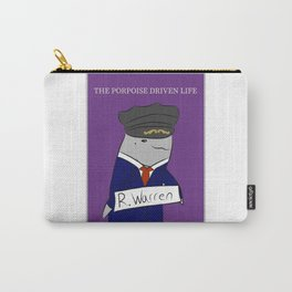 The Porpoise Driven Life Carry-All Pouch
