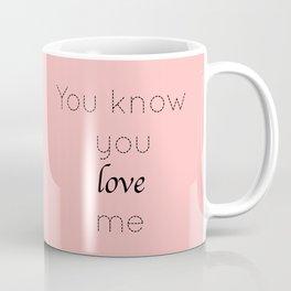 Gossip Girl: You know you love me - tvshow Coffee Mug