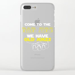 Come To The Dad Side We Have Old Jokes Gift Clear iPhone Case