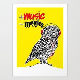 More music, less muggles Art Print