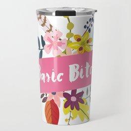 Basic Bitch Travel Mug