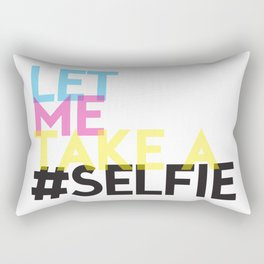 Let Me Take A Selfie Rectangular Pillow