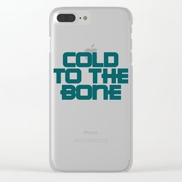 COLD TO THE BONE 01 Clear iPhone Case