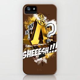 You Ain't A Lambda? SHEEESH!!! iPhone Case