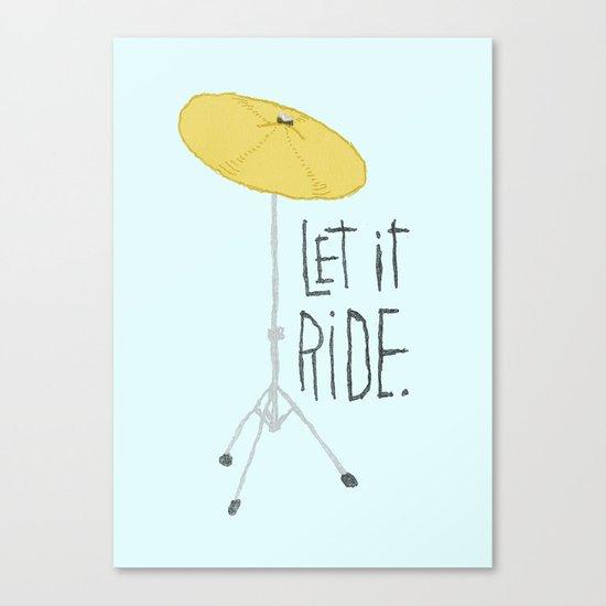Let it Ride Canvas Print