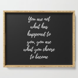 Motivational Quote Poster: I am not what has happened to me.. Serving Tray