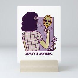 Beauty is Universal Mini Art Print
