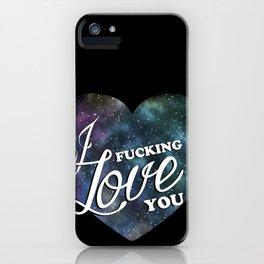 I fucking love you iPhone Case